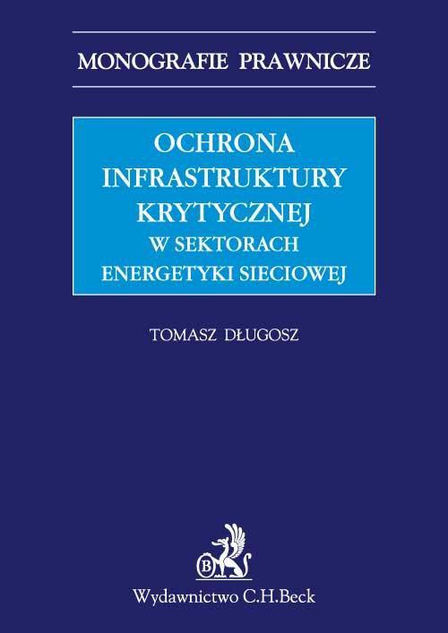Ochrona infrastruktury krytycznej w sektorach energetyki sieciowej - Ebook (Książka PDF) do pobrania w formacie PDF