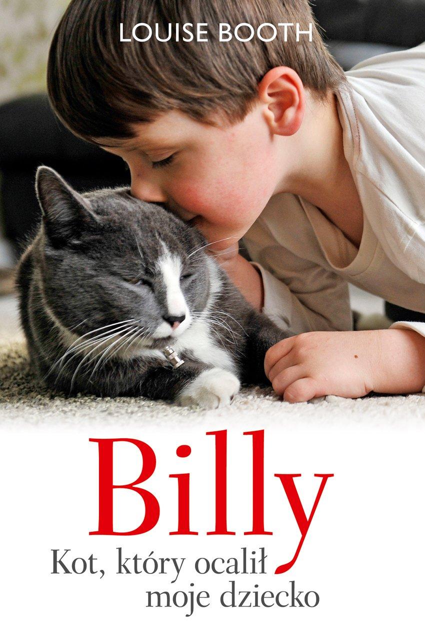 Billy. Kot, który ocalił moje dziecko - Ebook (Książka EPUB) do pobrania w formacie EPUB