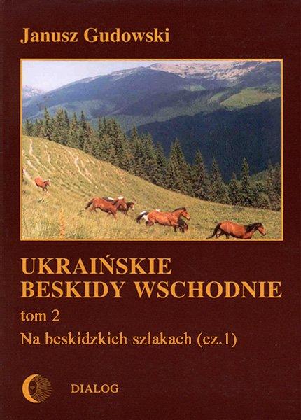 Ukraińskie Beskidy Wschodnie Tom II. Na beskidzkich szlakach. Część 1 - Ebook (Książka EPUB) do pobrania w formacie EPUB