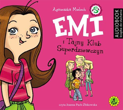 Emi i Tajny Klub Superdziewczyn - Audiobook (Książka audio MP3) do pobrania w całości w archiwum ZIP