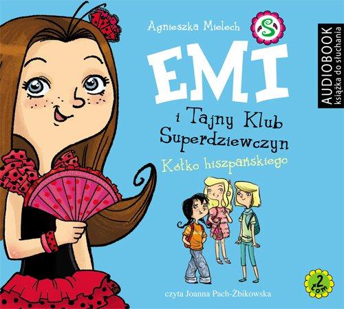 Emi i Tajny Klub Superdziewczyn. Tom 2. Kółko hiszpańskiego - Audiobook (Książka audio MP3) do pobrania w całości w archiwum ZIP