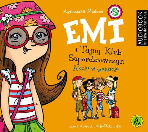 Emi i Tajny Klub Superdziewczyn. Tom 4. Akcje w wakacje - Audiobook (Książka audio MP3) do pobrania w całości w archiwum ZIP