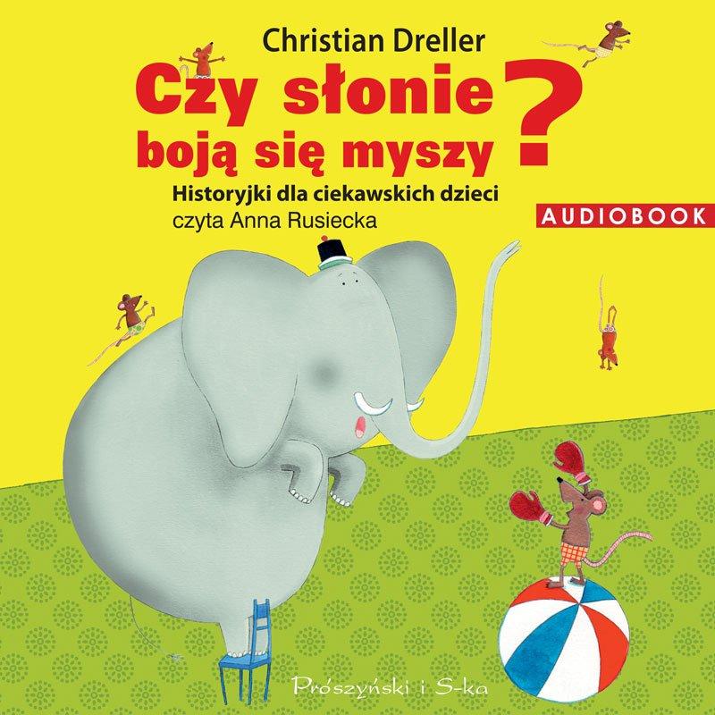 Czy słonie boją się myszy? Historyjki dla ciekawskich dzieci - Audiobook (Książka audio MP3) do pobrania w całości w archiwum ZIP