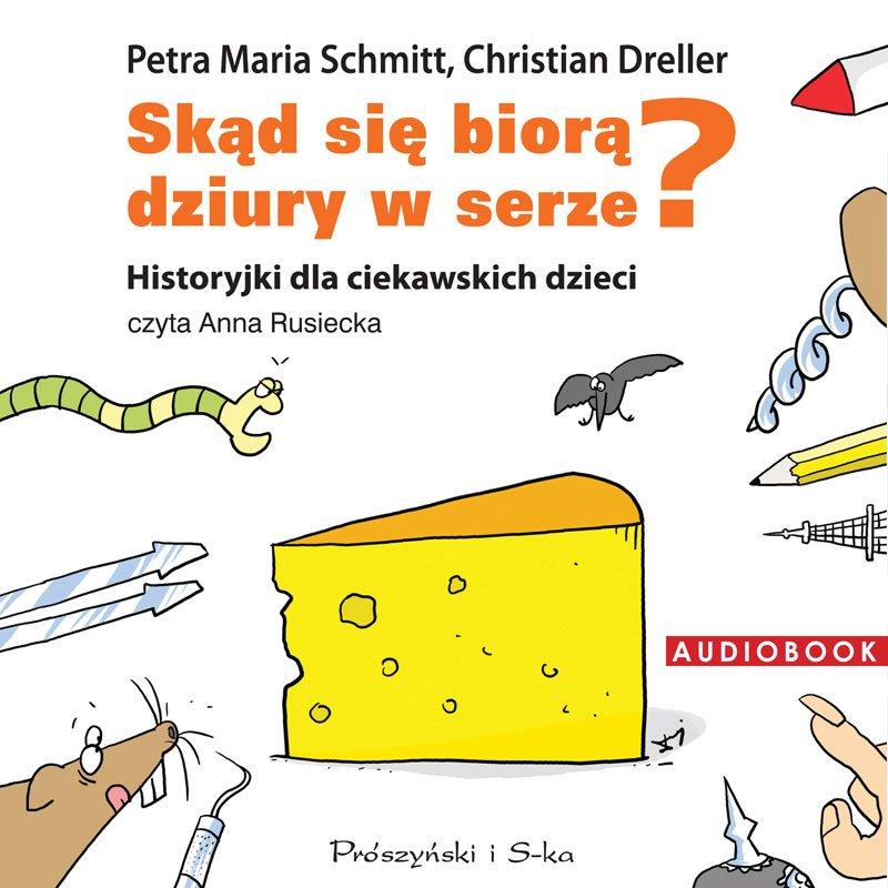 Skąd się biorą dziury w serze? Historyjki dla ciekawskich dzieci - Audiobook (Książka audio MP3) do pobrania w całości w archiwum ZIP