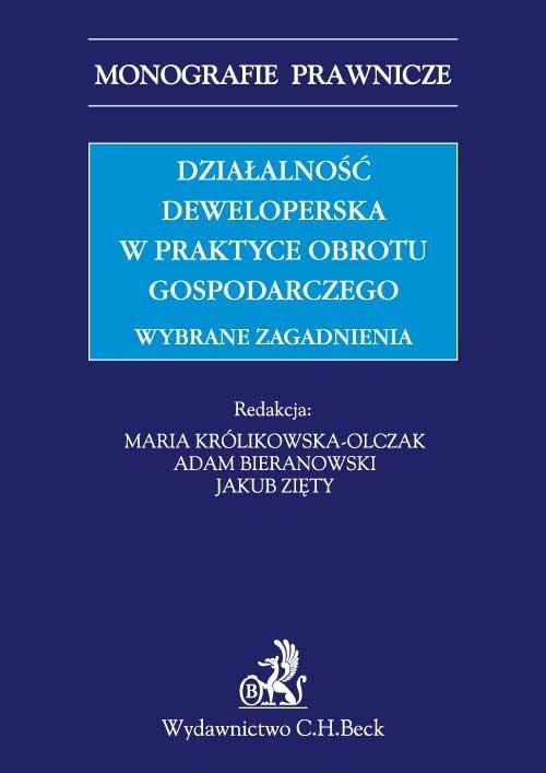 Działalność deweloperska w praktyce obrotu gospodarczego. Wybrane zagadnienia - Ebook (Książka PDF) do pobrania w formacie PDF