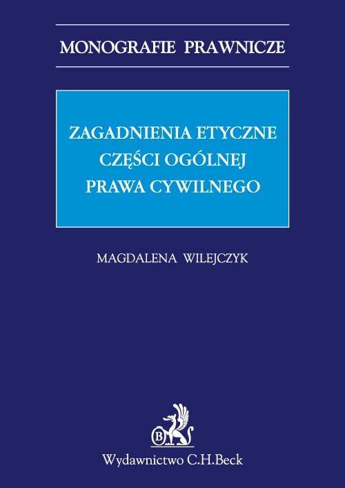 Zagadnienia etyczne części ogólnej prawa cywilnego - Ebook (Książka PDF) do pobrania w formacie PDF