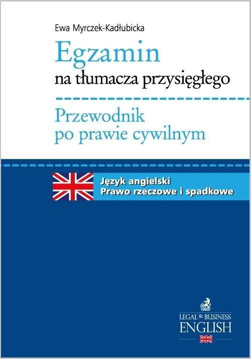 Egzamin na tłumacza przysięgłego. Przewodnik po prawie cywilnym. Język angielski - prawo rzeczowe i spadkowe - Ebook (Książka PDF) do pobrania w formacie PDF