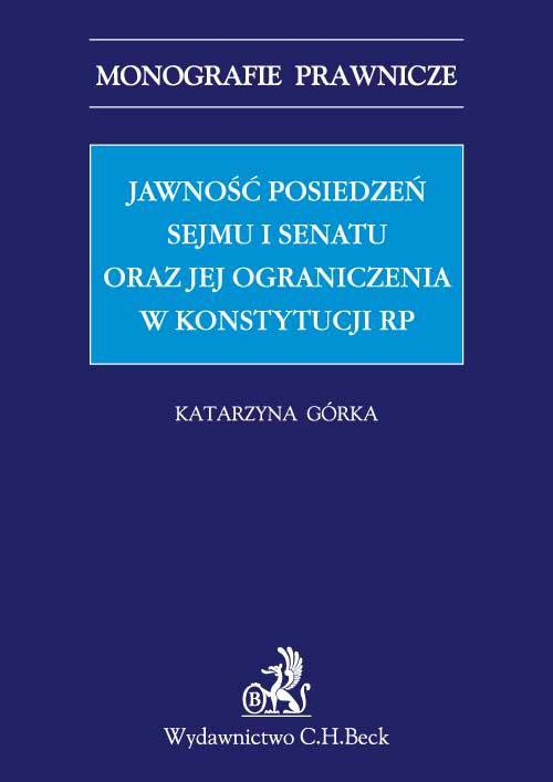 Jawność posiedzeń Sejmu i Senatu oraz jej ograniczenia w Konstytucji RP - Ebook (Książka PDF) do pobrania w formacie PDF