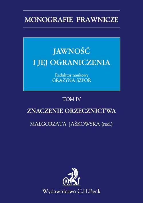 Jawność i jej ograniczenia. Tom IV. Znaczenie Orzecznictwa - Ebook (Książka PDF) do pobrania w formacie PDF