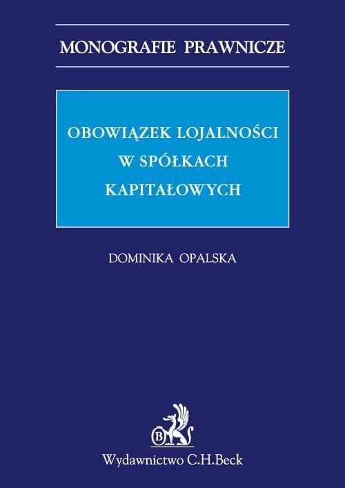 Obowiązek lojalności w spółkach kapitałowych - Ebook (Książka PDF) do pobrania w formacie PDF