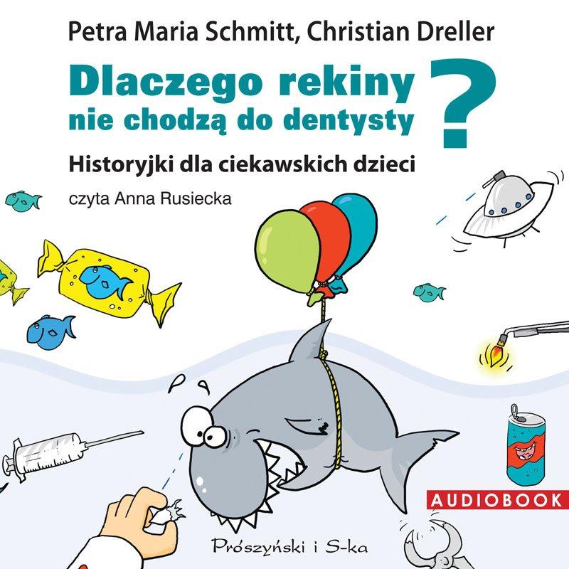 Dlaczego rekiny nie chodzą do dentysty? Historyjki dla ciekawskich dzieci - Audiobook (Książka audio MP3) do pobrania w całości w archiwum ZIP
