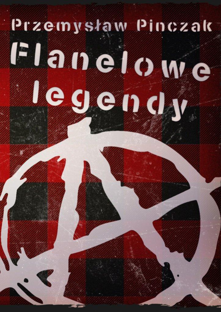Flanelowe legendy - Ebook (Książka PDF) do pobrania w formacie PDF