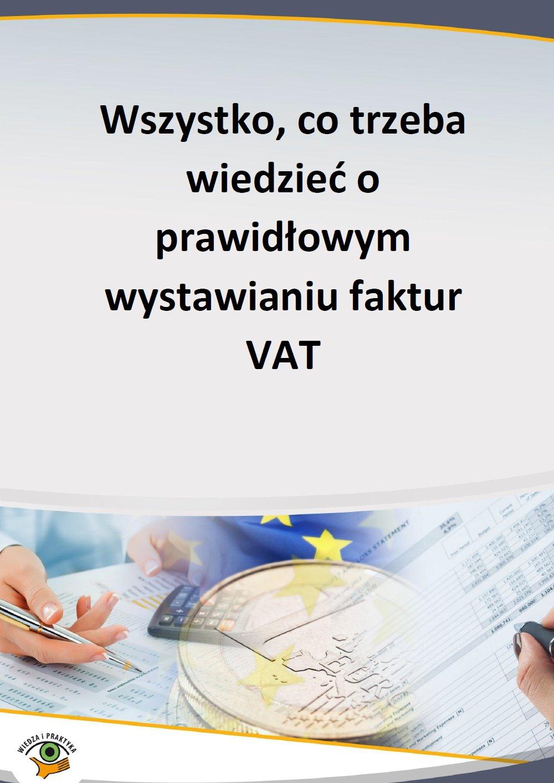 Wszystko, co trzeba wiedzieć o prawidłowym wystawianiu faktur VAT - Ebook (Książka PDF) do pobrania w formacie PDF