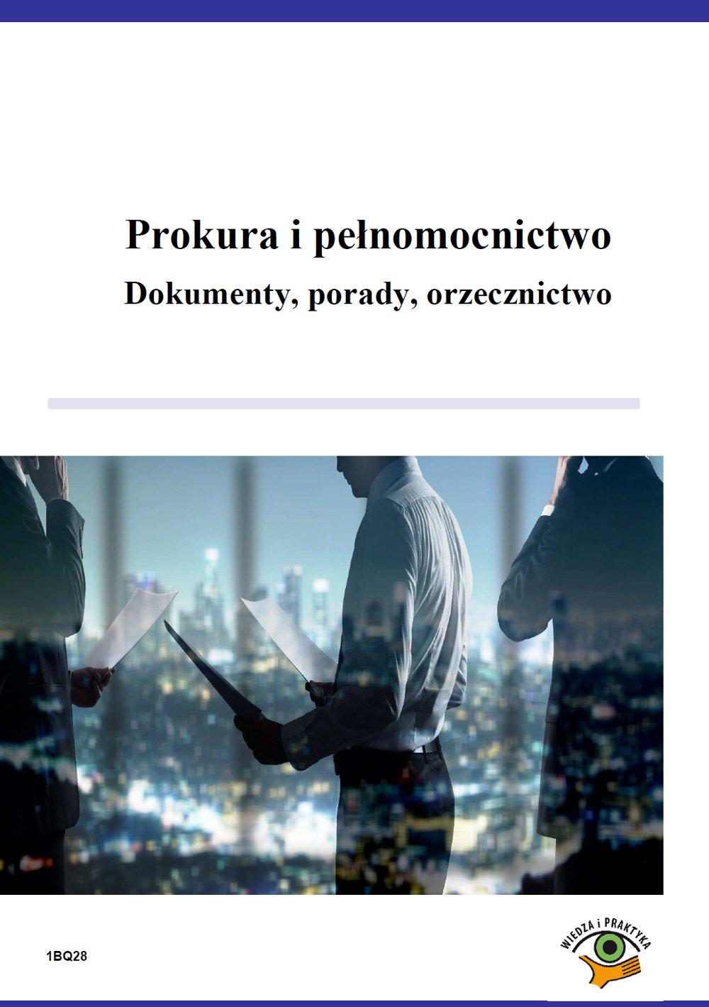 Prokura i pełnomocnictwo. Dokumenty, porady, orzecznictwo - Ebook (Książka PDF) do pobrania w formacie PDF