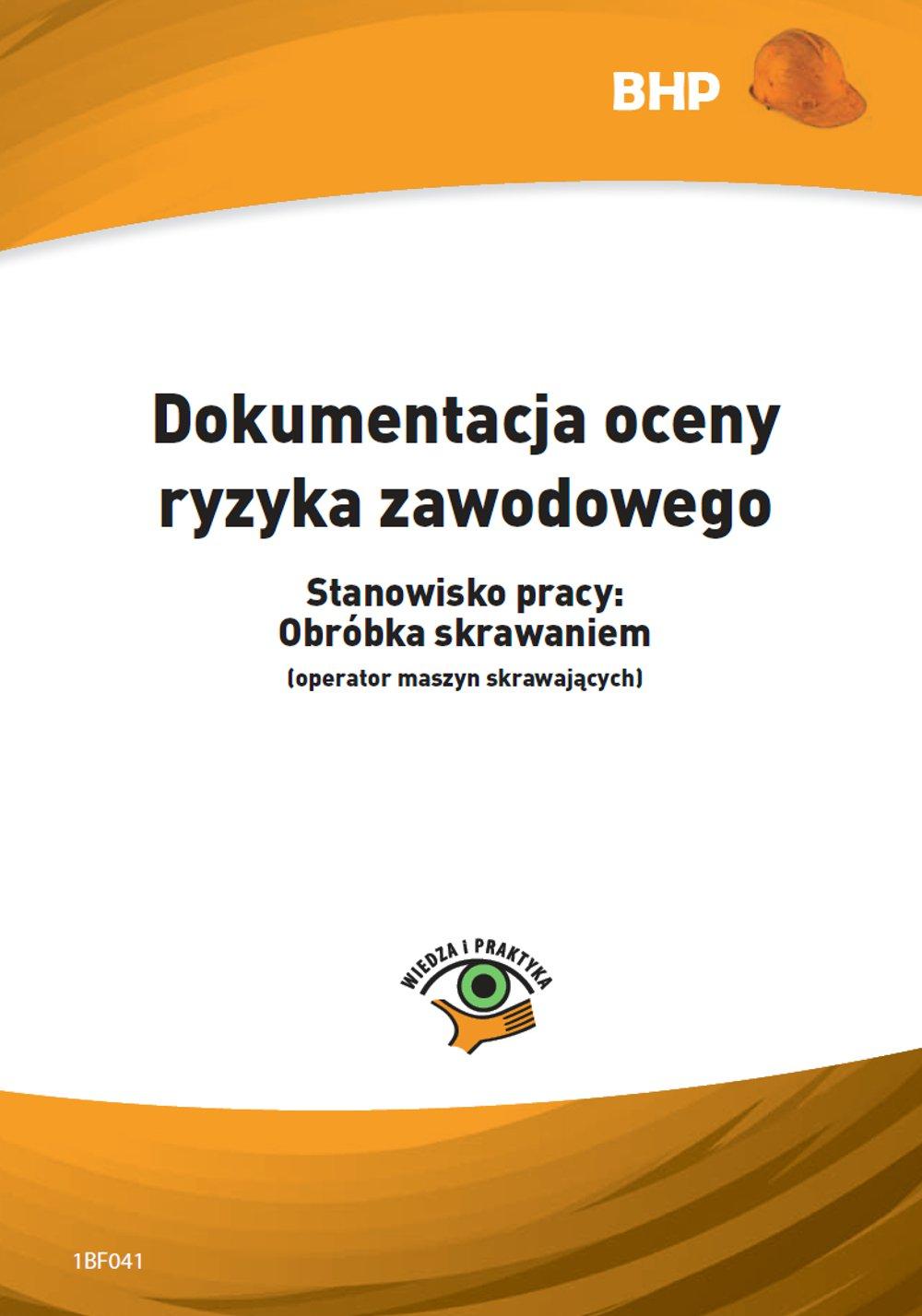 Dokumentacja oceny ryzyka zawodowego Stanowisko pracy: obróbka skrawaniem (operator maszyn skrawających) - Ebook (Książka PDF) do pobrania w formacie PDF