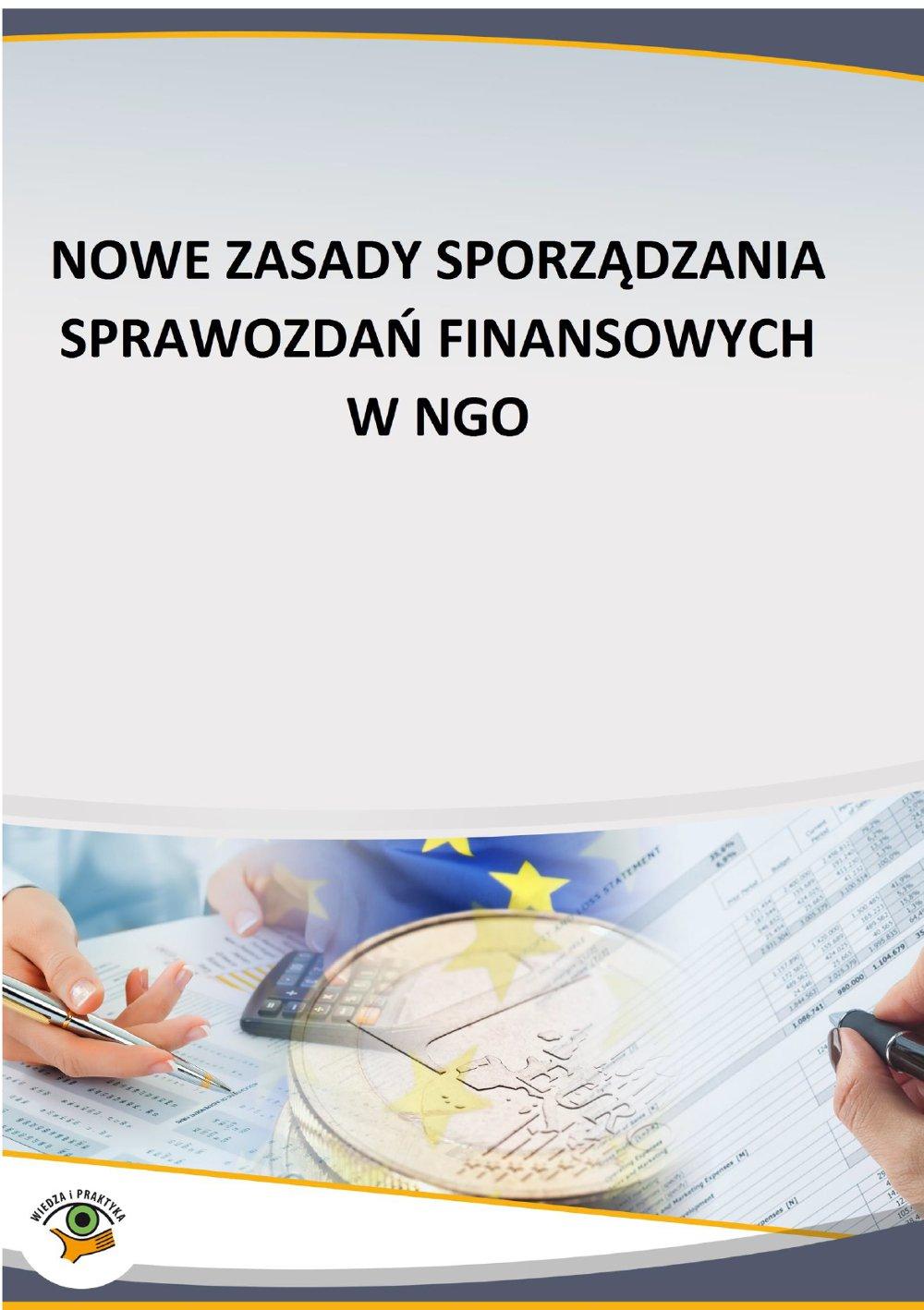Nowe zasady sporządzania sprawozdań finansowych w NGO - Ebook (Książka PDF) do pobrania w formacie PDF