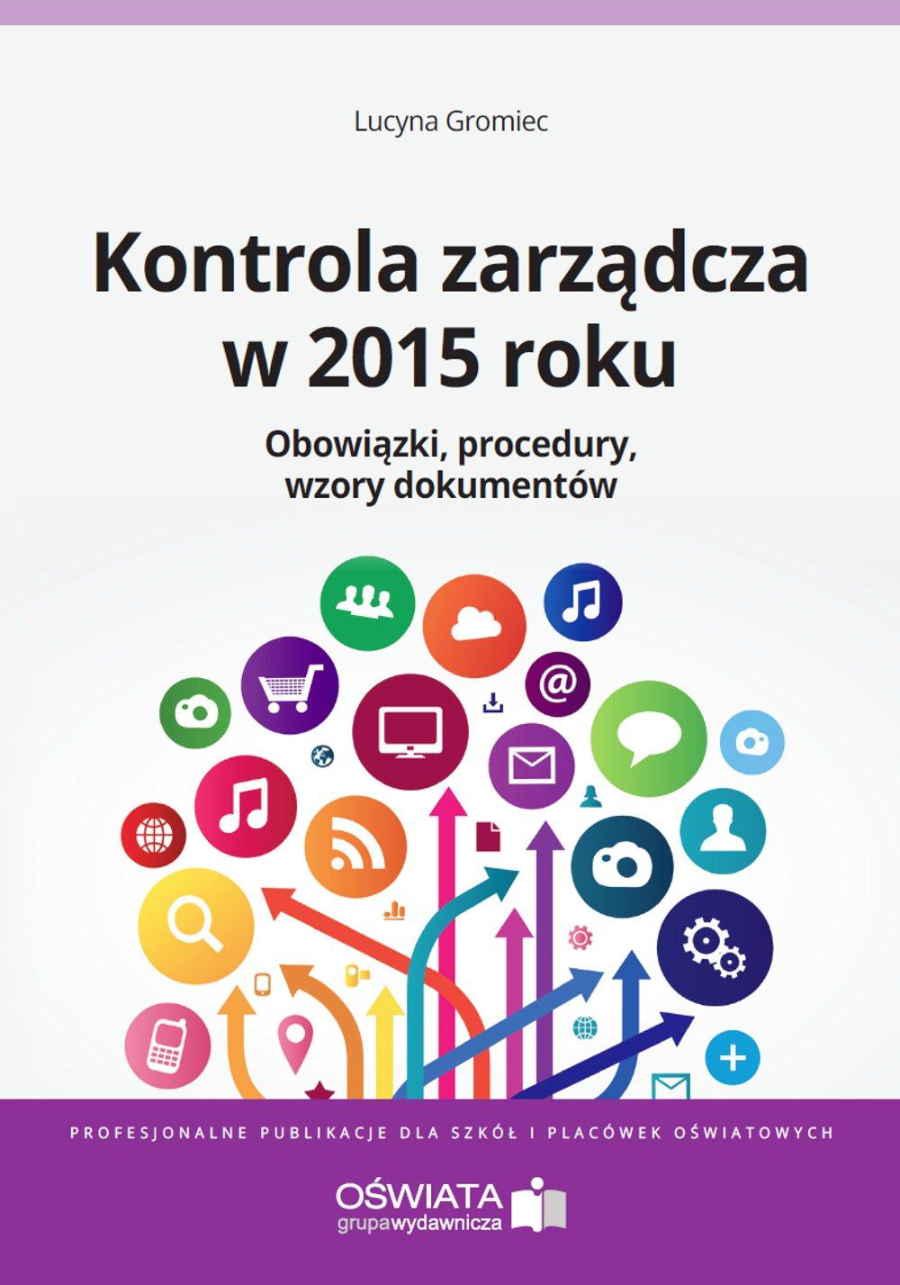 Kontrola zarządcza w 2015 roku.  Obowiązki. Procedury. Wzory dokumentów - Ebook (Książka PDF) do pobrania w formacie PDF