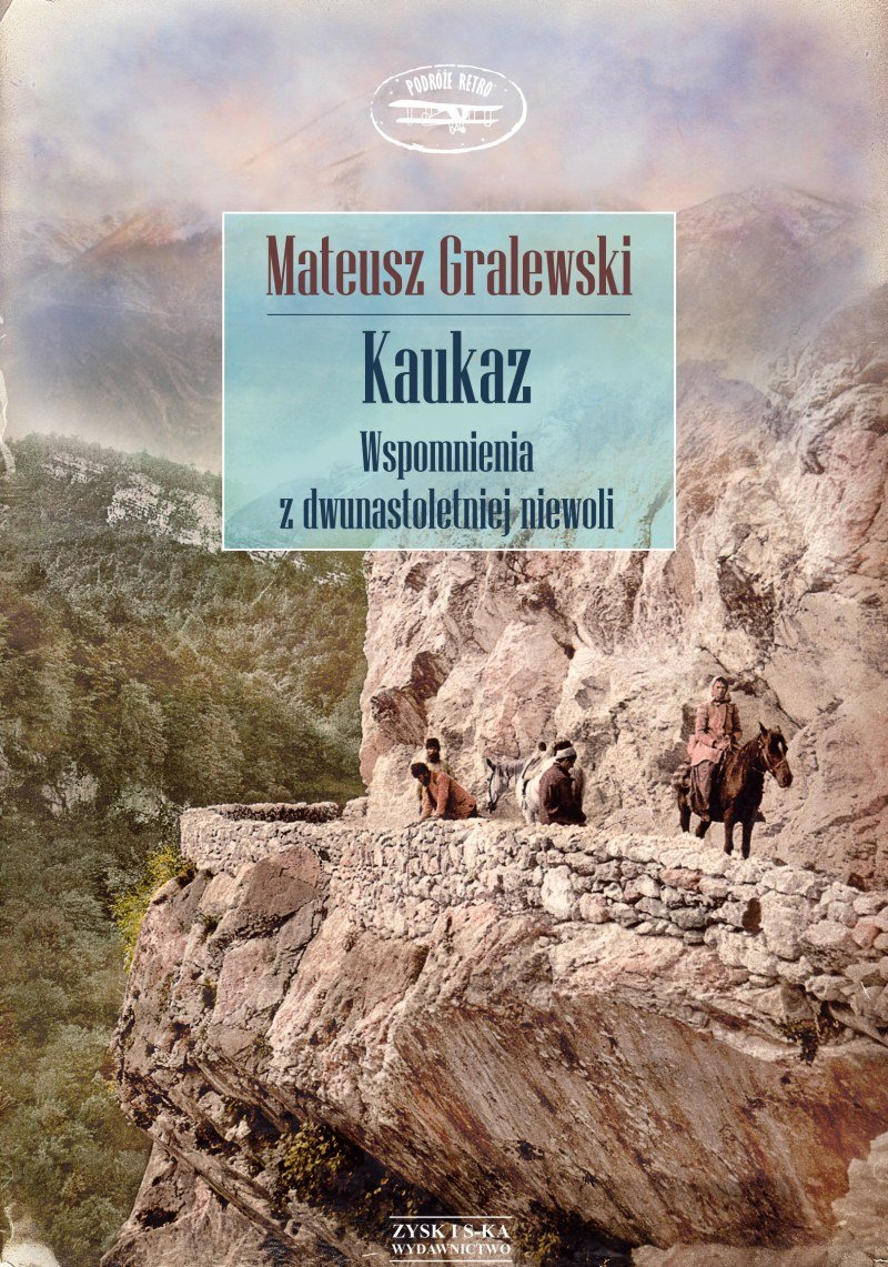 Kaukaz. Wspomnienia z dwunastoletniej niewoli - Ebook (Książka na Kindle) do pobrania w formacie MOBI