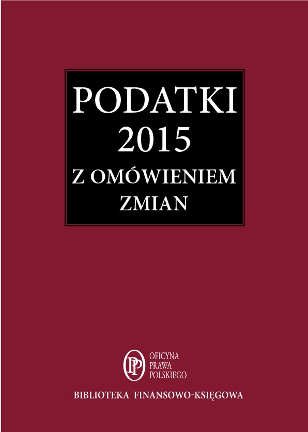 Podatki 2015. Zbiór przepisów z omówieniem zmian od 1 stycznia - Ebook (Książka EPUB) do pobrania w formacie EPUB