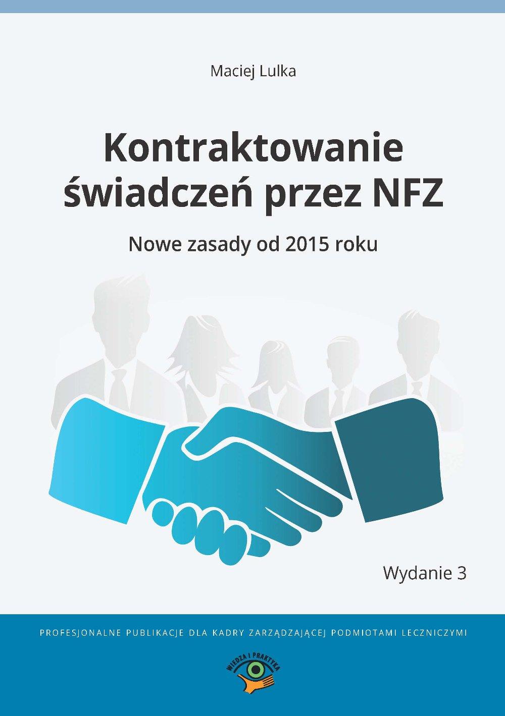 Kontraktowanie świadczeń przez NFZ. Nowe zasady od 2015 roku - Ebook (Książka na Kindle) do pobrania w formacie MOBI