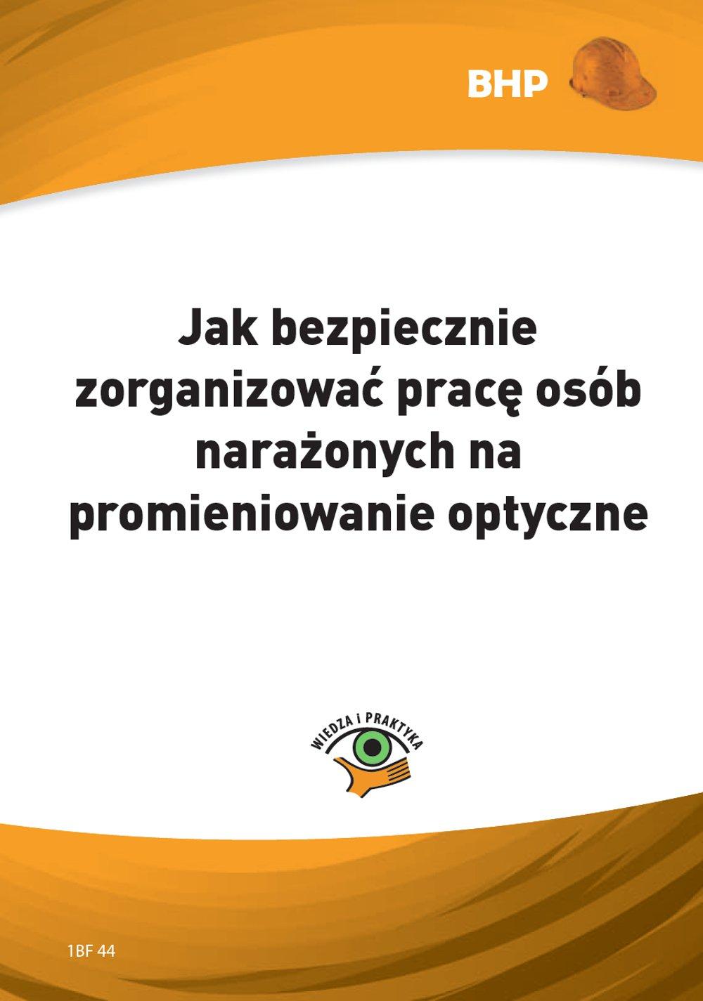 Jak bezpiecznie zorganizować pracę osób narażonych na promieniowanie optyczne - Ebook (Książka PDF) do pobrania w formacie PDF