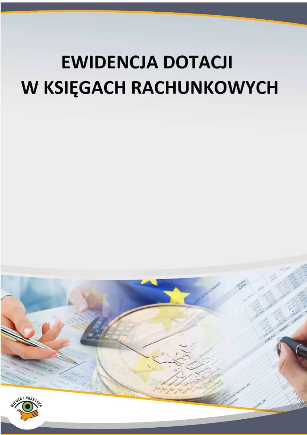 Ewidencja dotacji w księgach rachunkowych - Ebook (Książka PDF) do pobrania w formacie PDF