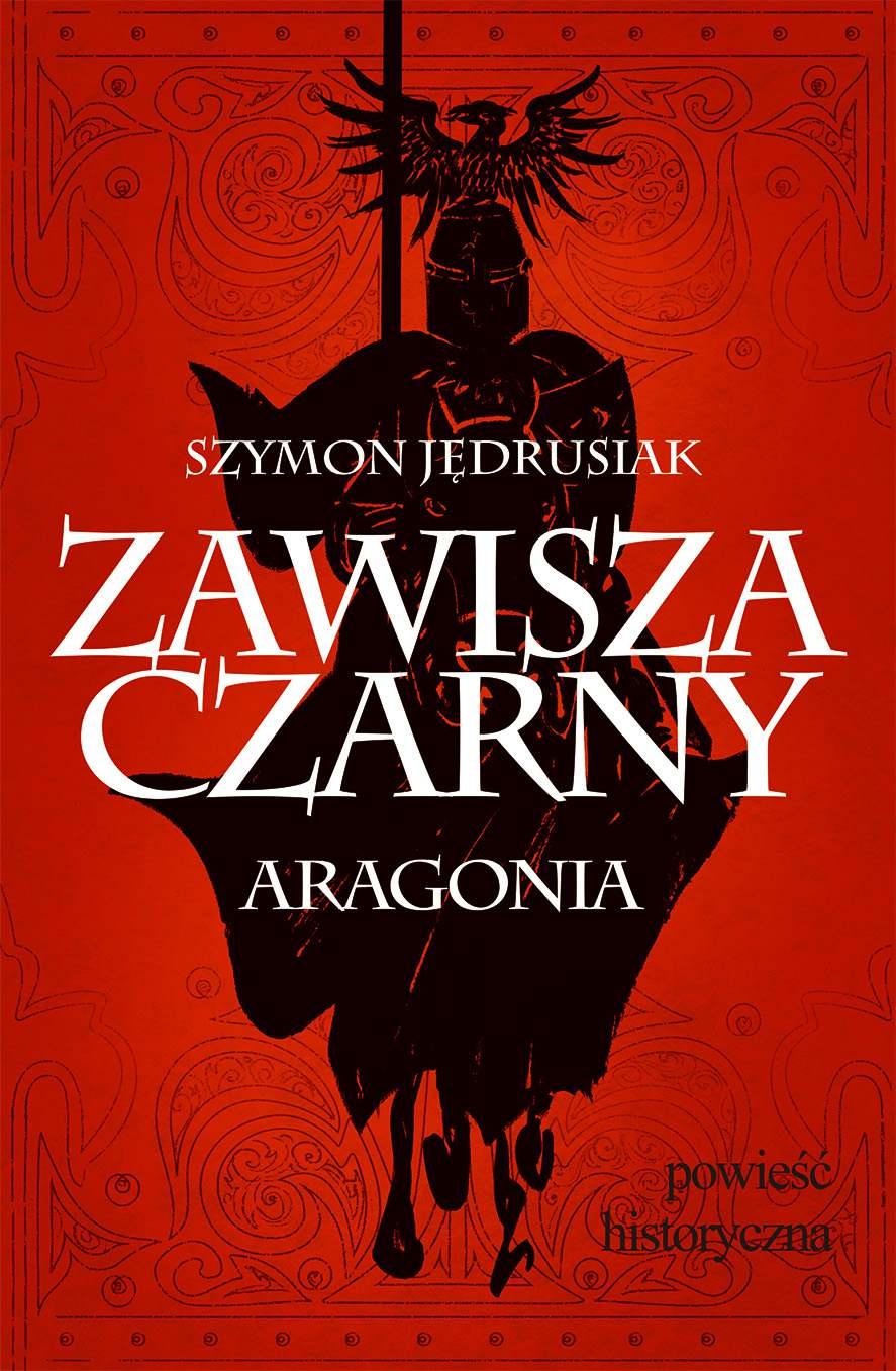 Zawisza Czarny. Aragonia - Ebook (Książka EPUB) do pobrania w formacie EPUB
