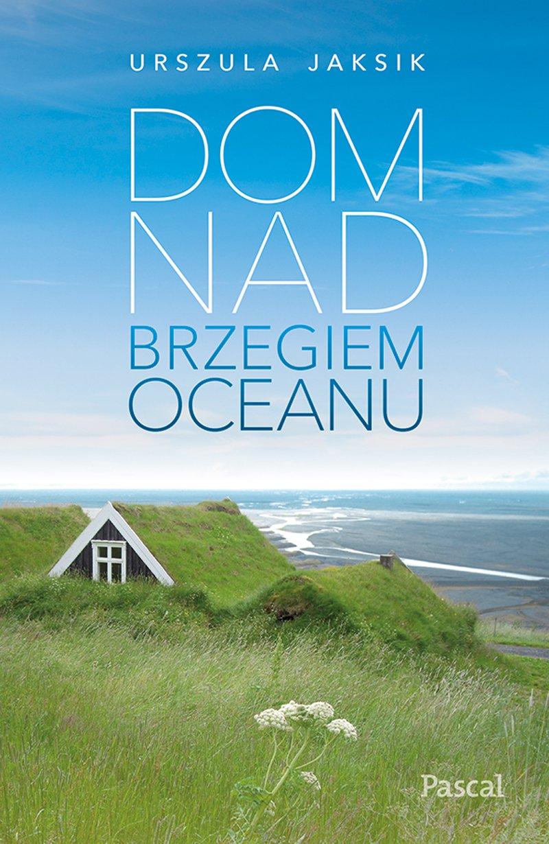 Dom nad brzegiem oceanu - Ebook (Książka na Kindle) do pobrania w formacie MOBI