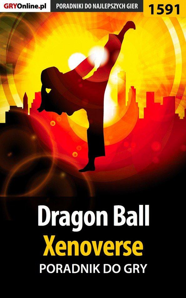 Dragon Ball: Xenoverse - poradnik do gry - Ebook (Książka EPUB) do pobrania w formacie EPUB