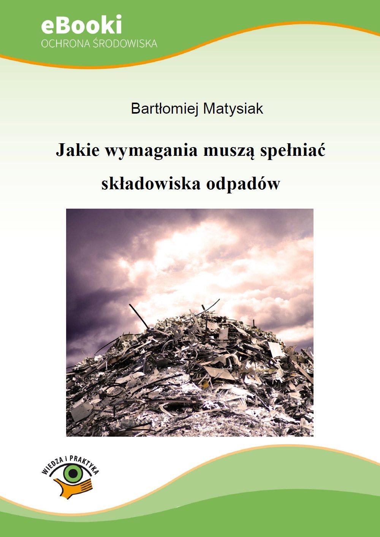 Jakie wymagania muszą spełniać składowiska odpadów - Ebook (Książka PDF) do pobrania w formacie PDF