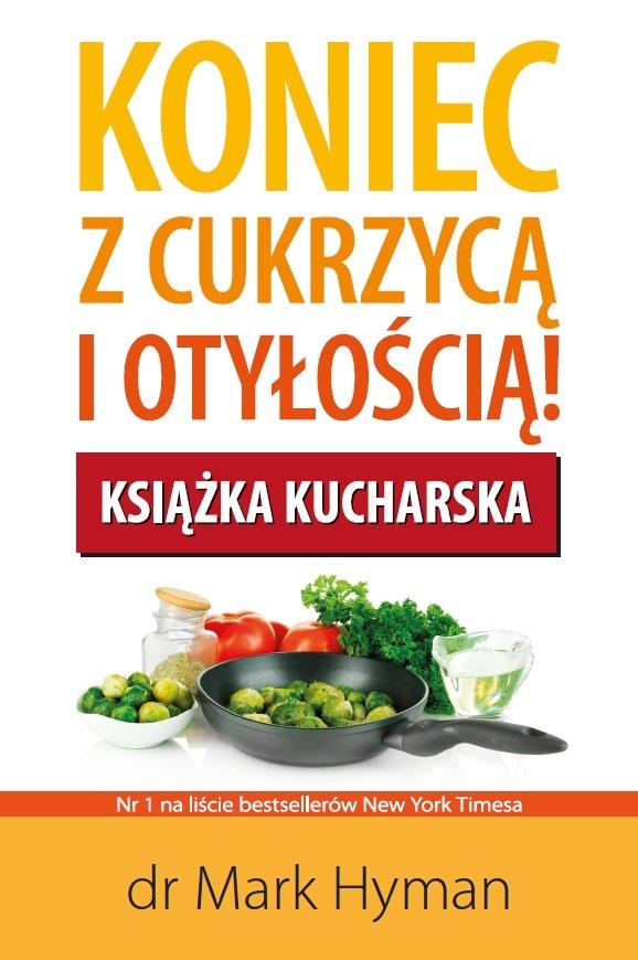 Koniec z cukrzycą i otyłością! Książka kucharska - Ebook (Książka na Kindle) do pobrania w formacie MOBI