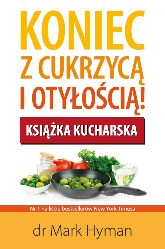 Koniec z cukrzycą i otyłością! Książka kucharska - Ebook (Książka EPUB) do pobrania w formacie EPUB