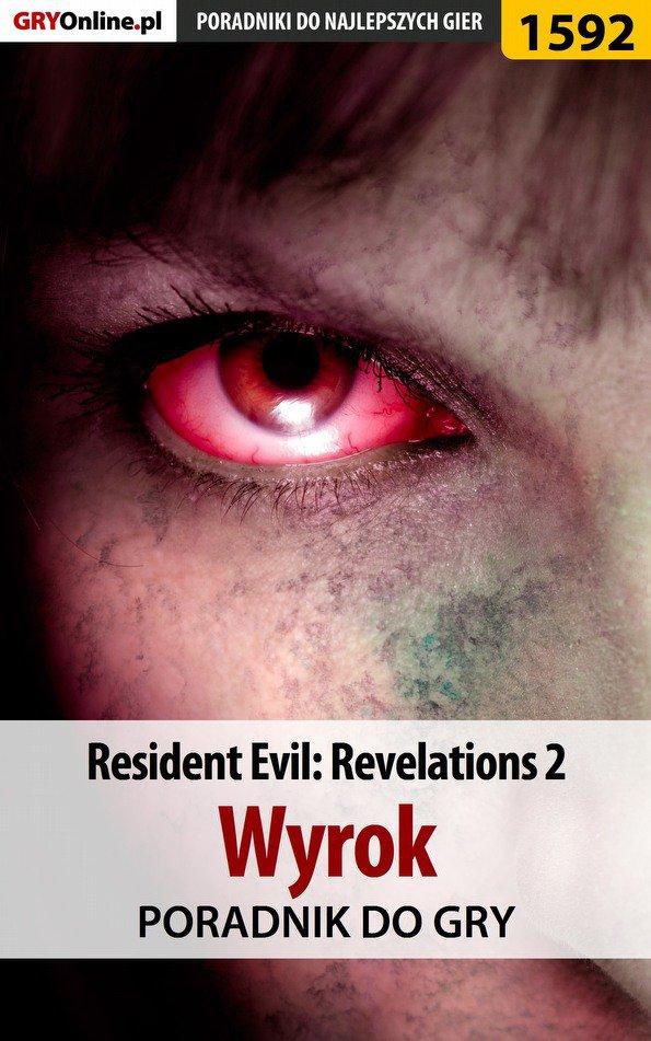 Resident Evil: Revelations 2 - Wyrok - poradnik do gry - Ebook (Książka PDF) do pobrania w formacie PDF
