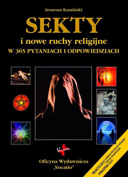 Sekty i nowe ruchy religijne w 365 pytaniach i odpowiedziach - Ebook (Książka na Kindle) do pobrania w formacie MOBI