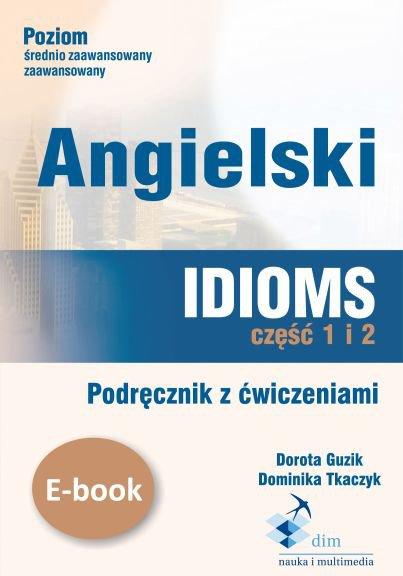 Angielski. Idioms. Część 1 i 2. Podręcznik z ćwiczeniami - Ebook (Książka PDF) do pobrania w formacie PDF