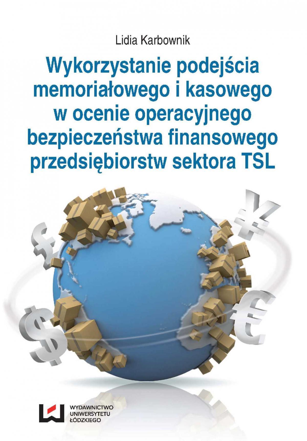 Wykorzystanie podejścia memoriałowego i kasowego w ocenie operacyjnego bezpieczeństwa finansowego przedsiębiorstw sektora TSL - Ebook (Książka PDF) do pobrania w formacie PDF