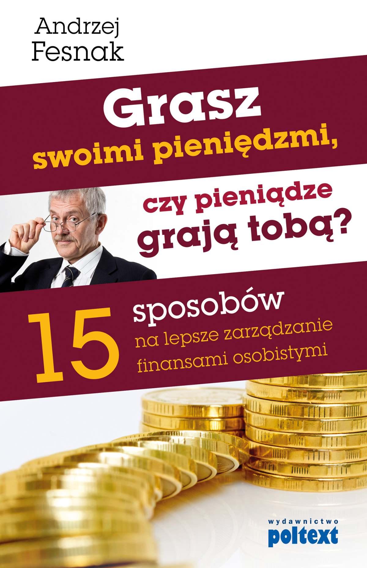 Grasz swoimi pieniędzmi, czy pieniądze grają tobą? - Ebook (Książka EPUB) do pobrania w formacie EPUB