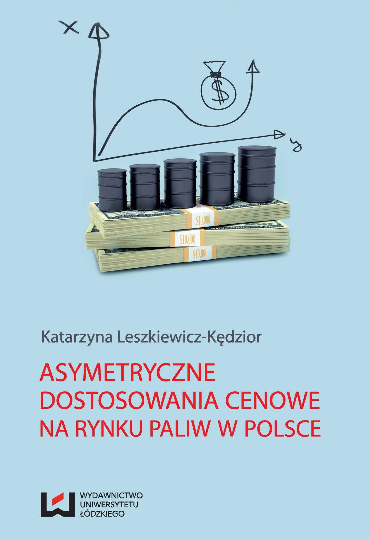 Asymetryczne dostosowania cenowe na rynku paliw w Polsce - Ebook (Książka PDF) do pobrania w formacie PDF