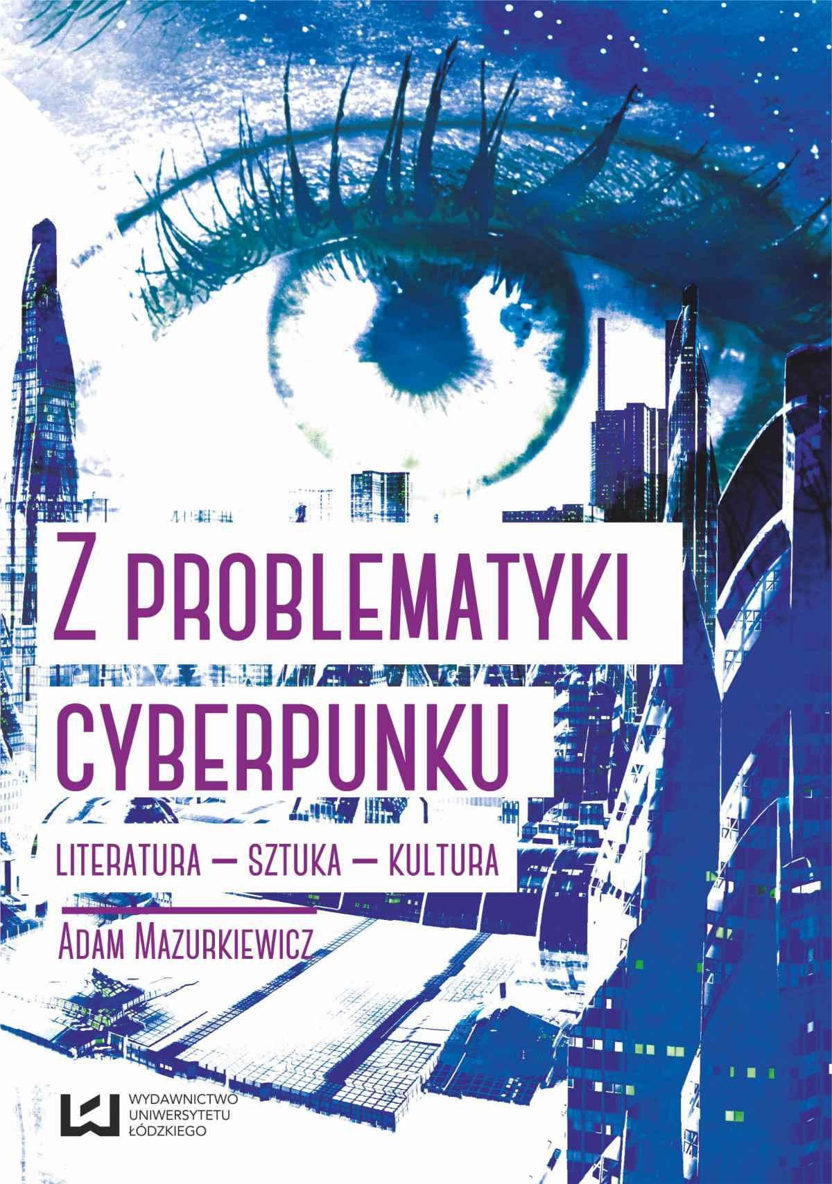 Z problematyki cyberpunku. Literatura – sztuka – kultura - Ebook (Książka na Kindle) do pobrania w formacie MOBI