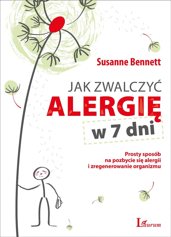 Jak zwalczyć alergię w 7 dni - Ebook (Książka na Kindle) do pobrania w formacie MOBI