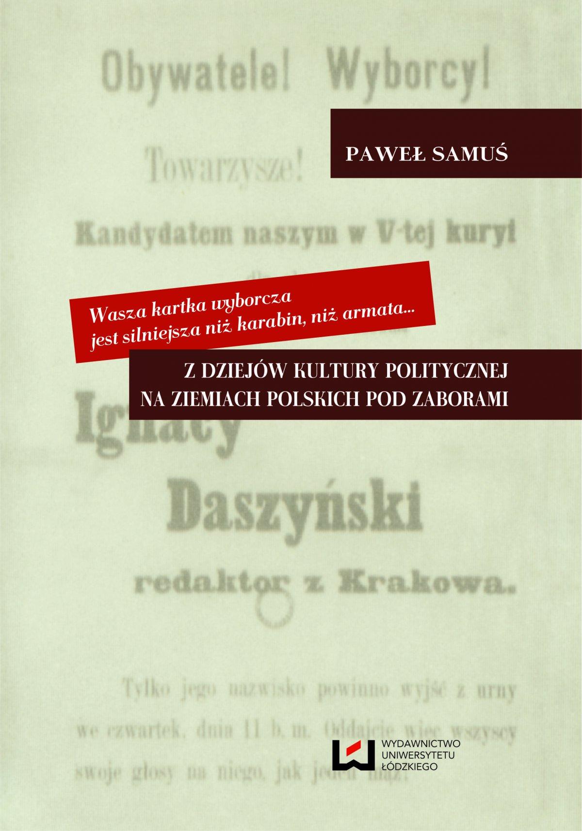 Wasza kartka wyborcza jest silniejsza niż karabin, niż armata... Z dziejów kultury politycznej na ziemiach polskich pod zaborami - Ebook (Książka na Kindle) do pobrania w formacie MOBI