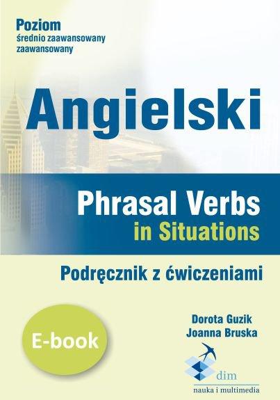 Angielski. Phrasal verbs in Situations. Podręcznik z ćwiczeniami - Ebook (Książka PDF) do pobrania w formacie PDF