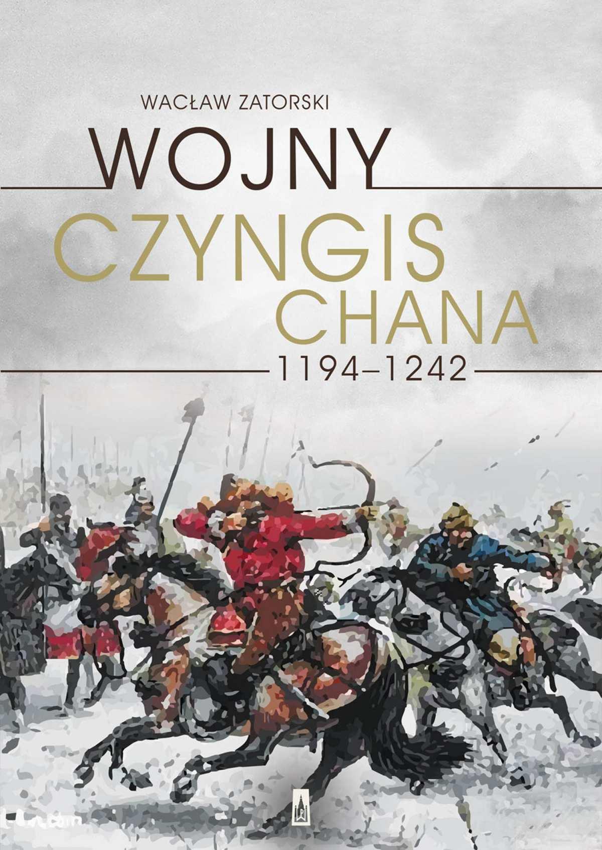 Wojny Czyngis-chana 1194–1242 - Ebook (Książka EPUB) do pobrania w formacie EPUB