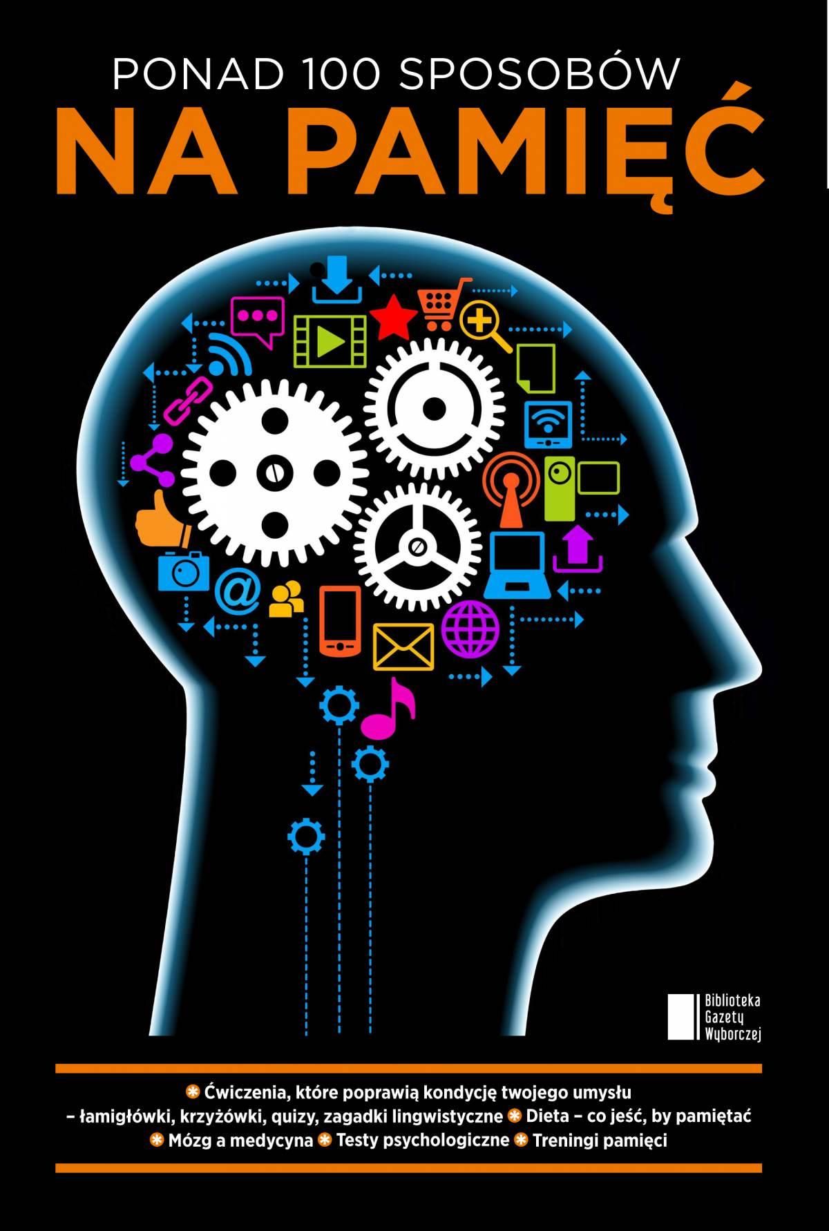 Ponad 100 sposobów na pamięć - Ebook (Książka PDF) do pobrania w formacie PDF