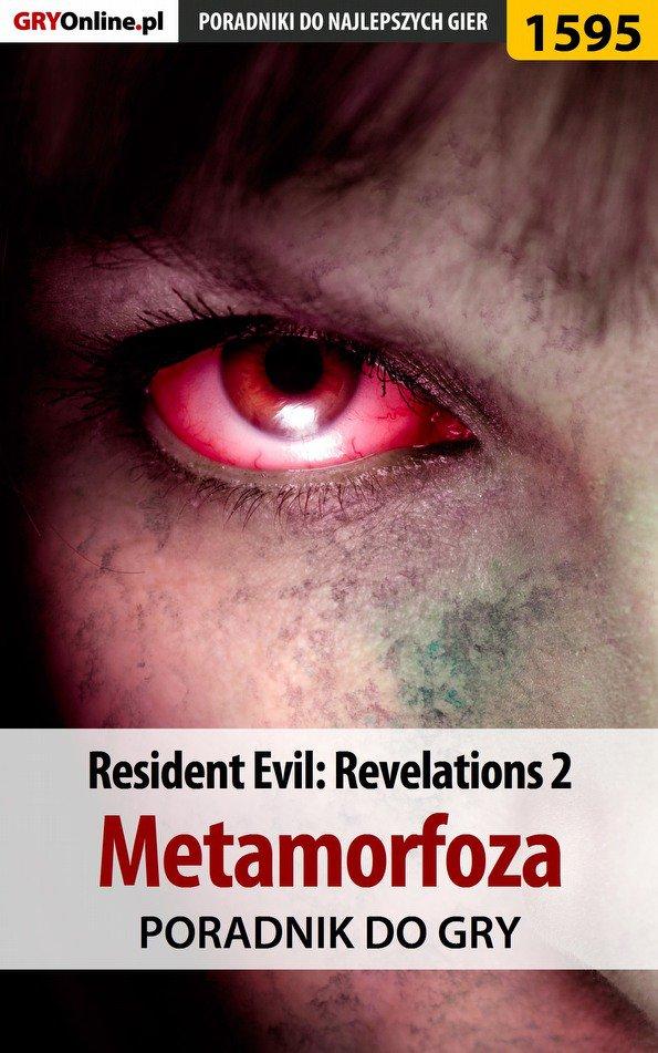 Resident Evil: Revelations 2 - Metamorfoza - poradnik do gry - Ebook (Książka EPUB) do pobrania w formacie EPUB