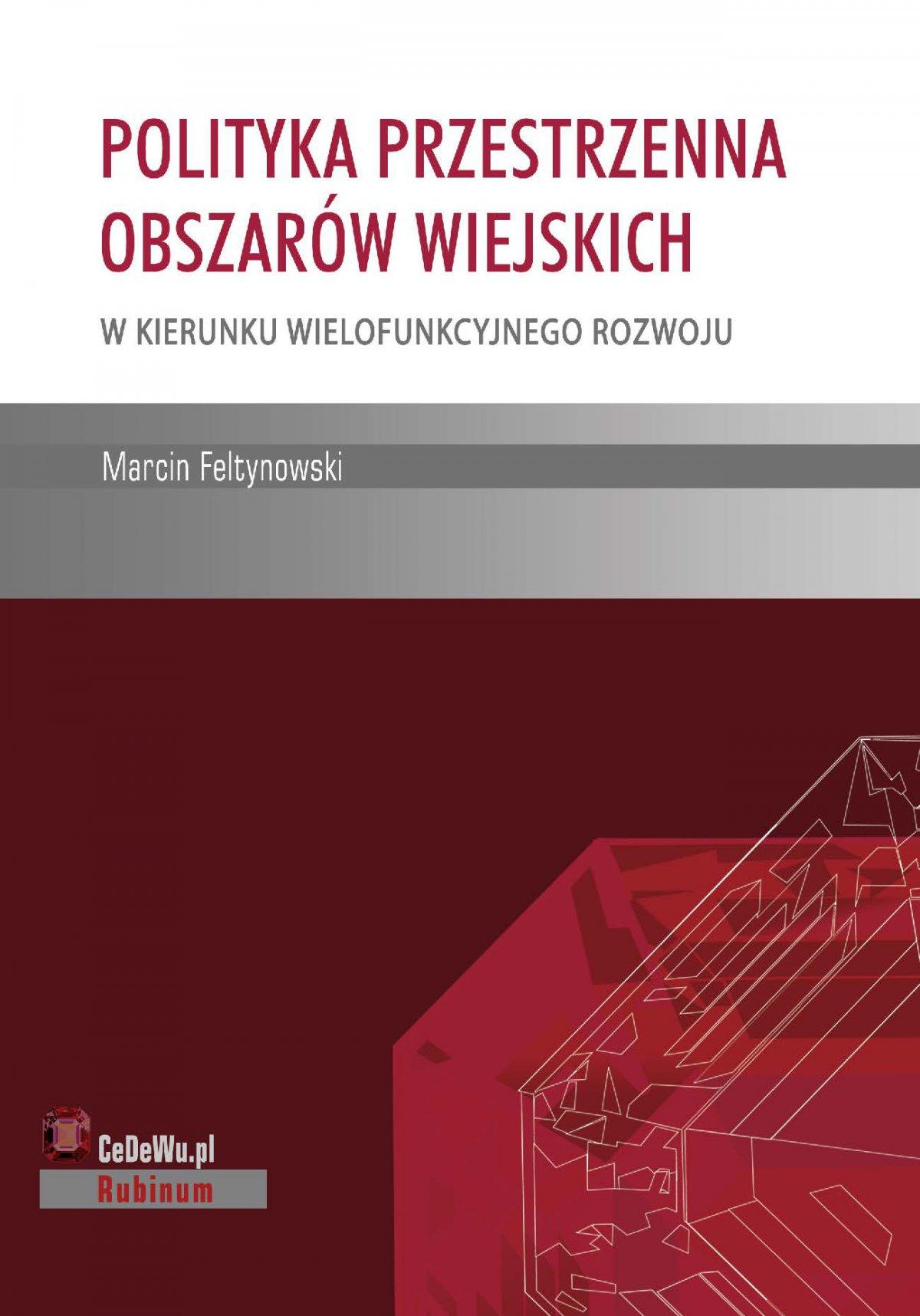 Polityka przestrzenna obszarów wiejskich – w kierunku wielofunkcyjnego rozwoju - Ebook (Książka PDF) do pobrania w formacie PDF