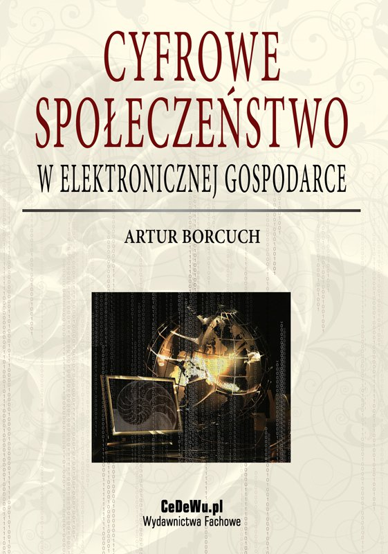 Cyfrowe społeczeństwo w elektronicznej gospodarce - Ebook (Książka PDF) do pobrania w formacie PDF