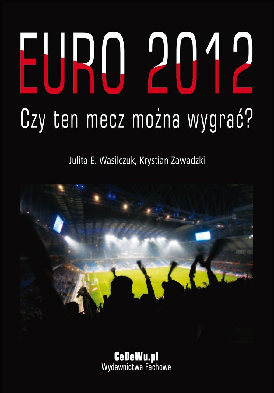EURO 2012 - Czy ten mecz można wygrać? - Ebook (Książka PDF) do pobrania w formacie PDF