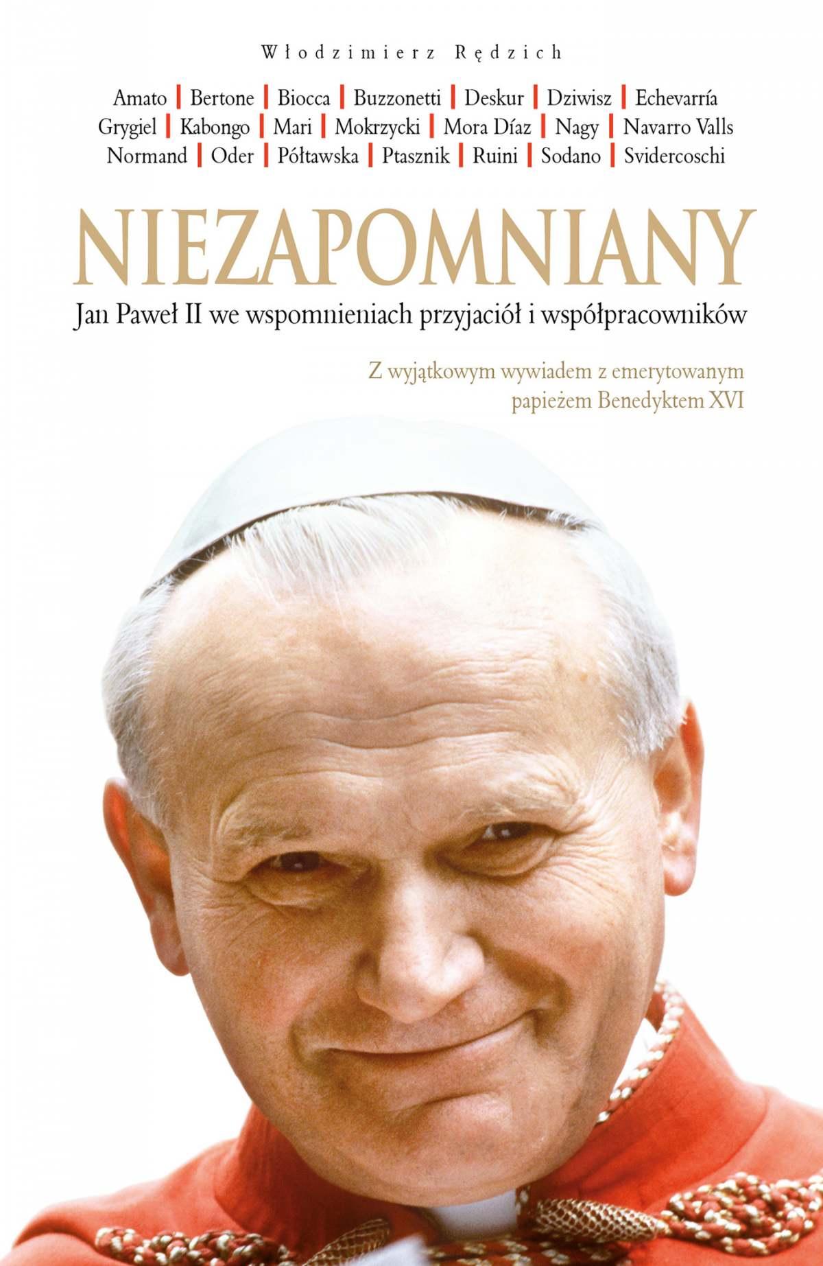 Niezapomniany. Jan Paweł II we wspomnieniach przyjaciół i współpracowników - Ebook (Książka EPUB) do pobrania w formacie EPUB
