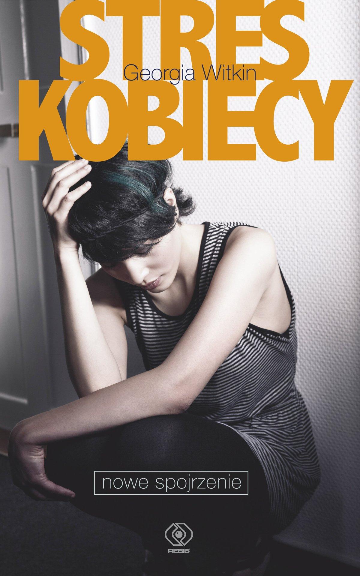 Stres kobiecy - nowe spojrzenie - Ebook (Książka na Kindle) do pobrania w formacie MOBI